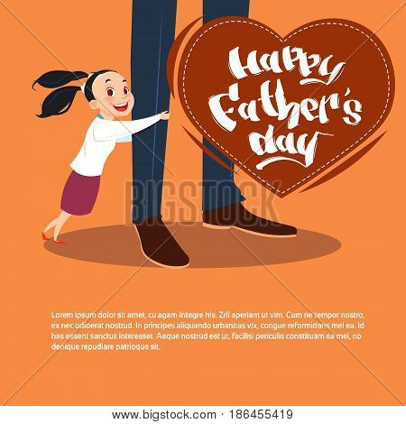 Happy Father Day Family Holiday, Daughter Embracing Dad Legs Greeting Card Flat Vector Illustration