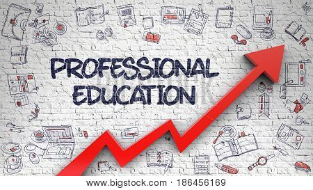 Professional Education - Improvement Concept. Inscription on White Wall with Doodle Design Icons Around. White Brickwall with Professional Education Inscription and Red Arrow. Improvement Concept. 3D.