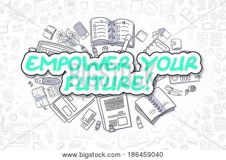 Cartoon Illustration of Empower Your Future, Surrounded by Stationery. Business Concept for Web Banners, Printed Materials.