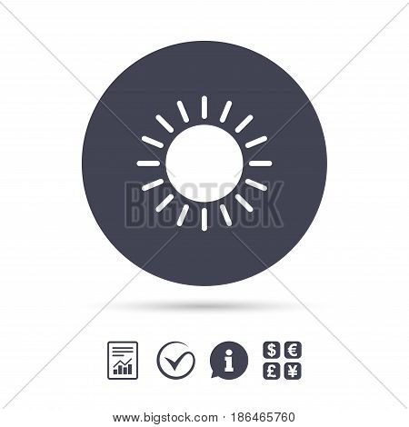 Sun icon. Sunlight summer symbol. Hot weather sign. Report document, information and check tick icons. Currency exchange. Vector