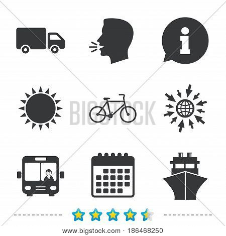 Transport icons. Truck, Bicycle, Public bus with driver and Ship signs. Shipping delivery symbol. Family vehicle sign. Information, go to web and calendar icons. Sun and loud speak symbol. Vector