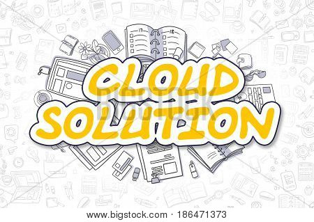 Cloud Solution Doodle Illustration of Yellow Word and Stationery Surrounded by Doodle Icons. Business Concept for Web Banners and Printed Materials.