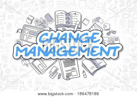 Business Illustration of Change Management. Doodle Blue Inscription Hand Drawn Doodle Design Elements. Change Management Concept.
