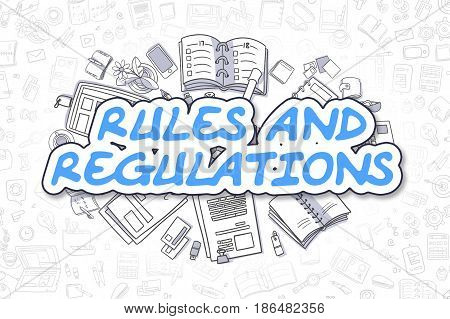 Rules And Regulations Doodle Illustration of Blue Word and Stationery Surrounded by Doodle Icons. Business Concept for Web Banners and Printed Materials.
