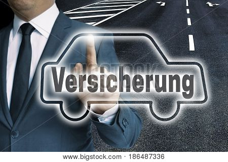 Versicherung (in german Insurance) car touchscreen is operated by man concept.