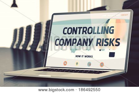 Closeup Controlling Company Risks Concept on Landing Page of Laptop Screen in Modern Conference Room. Blurred Image with Selective focus. 3D Illustration.
