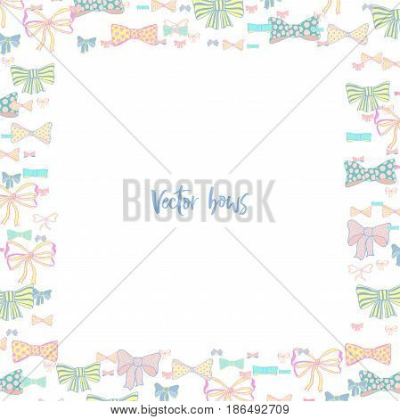 Hand drawn frame with skerchy bows on white background. Vector border. Fashion illustration