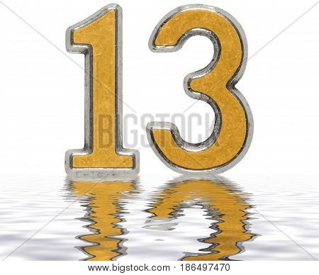 Numeral 13, Thirteen, Reflected On The Water Surface, Isolated On White, 3D Render