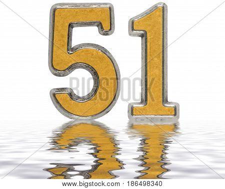 Numeral 51, Fifty One, Reflected On The Water Surface, Isolated On White, 3D Render