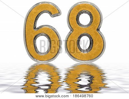 Numeral 68, Sixty Eight, Reflected On The Water Surface, Isolated On White, 3D Render