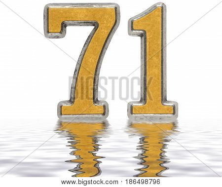 Numeral 71, Seventy One, Reflected On The Water Surface, Isolated On White, 3D Render