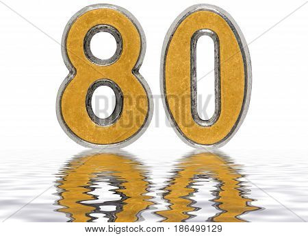 Numeral 80, Eighty, Reflected On The Water Surface, Isolated On White, 3D Render