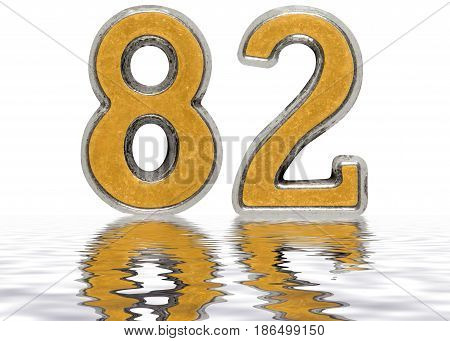 Numeral 82, Eighty Two, Reflected On The Water Surface, Isolated On White, 3D Render