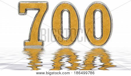 Numeral 700, Seven Hundred, Reflected On The Water Surface, Isolated On White, 3D Render