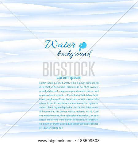 Blue water background. Light Coloured. Vector illustration.