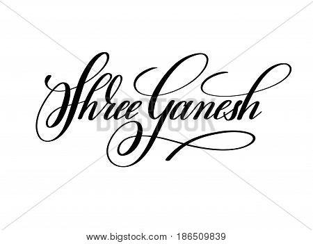 shree ganesh hand lettering inscription to indian religion celebration festival, calligraphy vector illustration