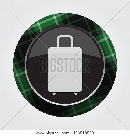 black isolated button with green black and white tartan pattern on the border - light gray suitcase icon in front of a gray background