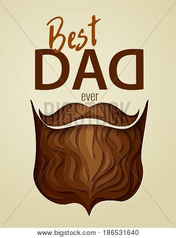 Happy Father's day concept. Best Dad Ever greeting card. 3d paper cut hipster beard with  mustache vector background