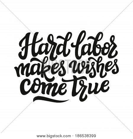 Hard Labor Makes Wishes Come True