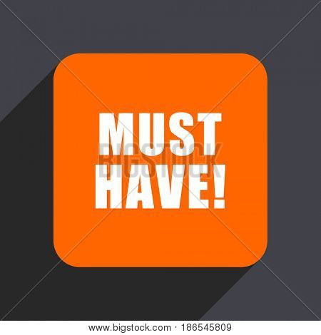 Must have orange flat design web icon isolated on gray background