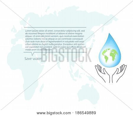 Vector illustration save water, protect water resource. Earth globe in a water drop
