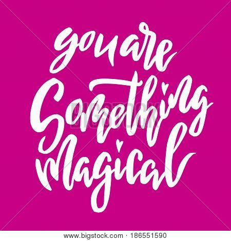 You are something magical lettering. Family photography overlay. Baby photo album element. Hand drawn pink nursery design. handwritten brush pen calligraphy isolated. Vector illustration stock vector.