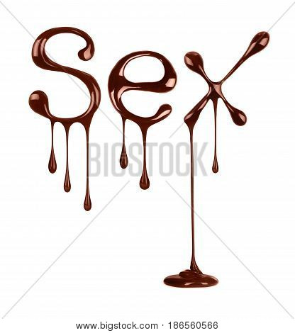 the word Sex written by liquid chocolate on white background