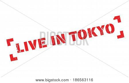 Live In Tokyo rubber stamp. Grunge design with dust scratches. Effects can be easily removed for a clean, crisp look. Color is easily changed.
