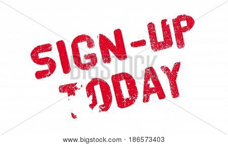Sign-Up Today rubber stamp. Grunge design with dust scratches. Effects can be easily removed for a clean, crisp look. Color is easily changed.
