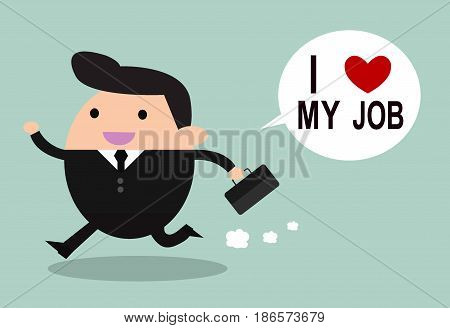 Businessman and happily while going to work. I Love My Job concept,  Happy businessman. I love my job business concept,vector illustration
