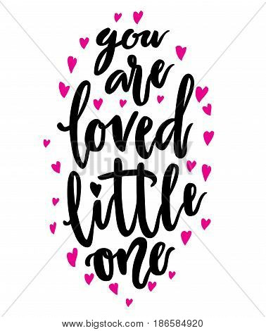 You are loved little one lettering. Family photography overlay. Baby photo album element. Hand drawn nursery design. handwritten brush pen calligraphy isolated. Vector illustration stock vector.