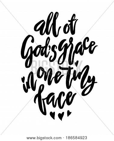 All of God s grace in tiny little face lettering. Family photography overlay. Baby photo album element. Hand drawn pink nursery design calligraphy isolated. Vector illustration stock vector.