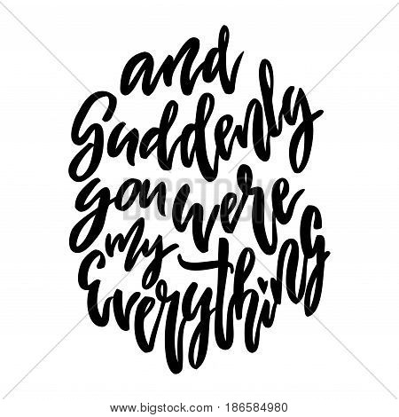 Suddenly you were my everything lettering. Family photography overlay. Baby photo album element. Hand drawn nursery design. handwritten brush pen calligraphy isolated. Vector illustration stock vector
