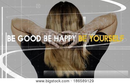 Be good happy yourself motivation optimistic