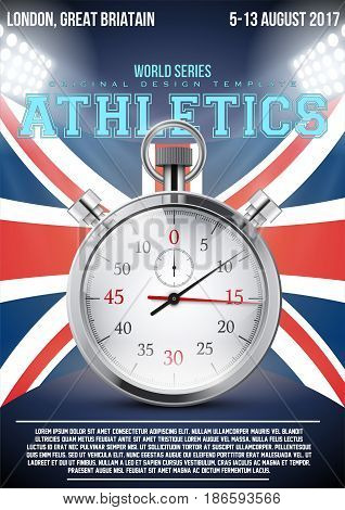 Sporting poster of world athletics in London 2017, Great Britain. Stopwatch at flag background with text and signs. Announcement design. Editable Vector Illustration.