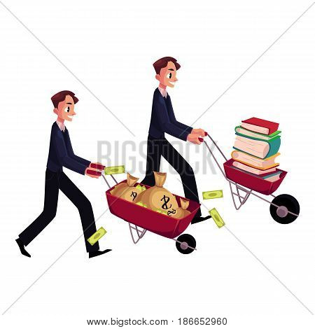 Two men, businessmen pushing wheelbarrows, one with pile of books, another holding money bags, cartoon vector illustration isolated on white background. Money versus education concept