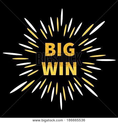 Big Win banner. Golden text. Star explosion burst. Decoration element for online casino roulette poker slot machines card games gambling club. Flat design. Black background. Shining stars Vector