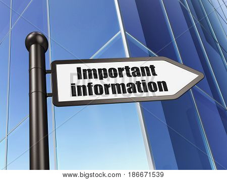 Information concept: sign Important Information on Building background, 3D rendering