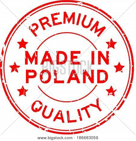 Grunge red premium quality made in Poland round rubber seal stamp on white background