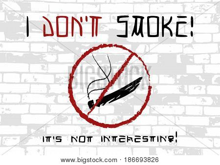 Don't smoke propagandistic graffiti on grey background of brick wall with stylized caption. Vector illustration