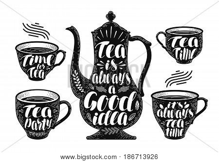 Tea label set. Brewing teapot, cup, hot drink icon or logo. Handwritten lettering vector illustration isolated on white background