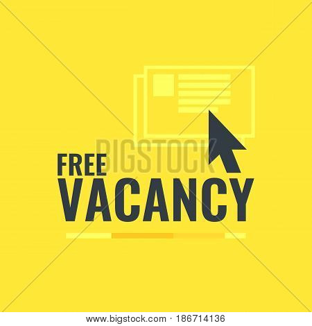 Vector illustration of a free vacancy with the cursor and writing. Bright poster in flat minimalistic style