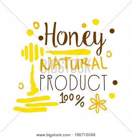 Honey natural product, 100 percent logo symbol. Colorful hand drawn vector illustration for honey and apiary products