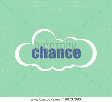 Text Chance. Business Concept . Abstract Cloud Containing Words Related To Leadership
