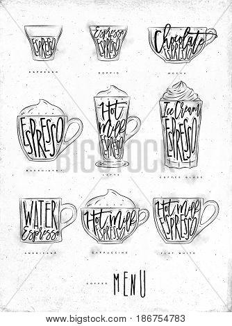 Coffee menu graphic lettering espresso doppio mocha macchiato latte coffee glace americano cappuccino flat white in vintage style drawing on dirty paper background