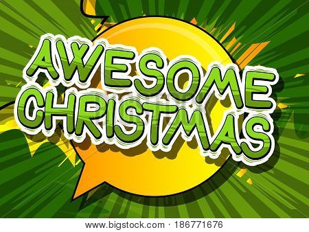 Awesome Christmas - Comic book style word on abstract background.