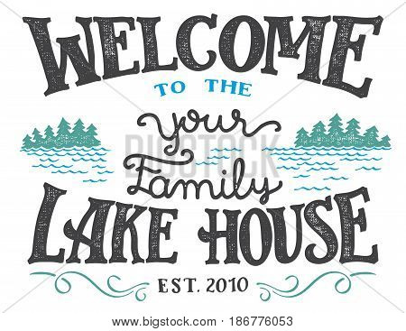 Welcome to the your family lake house sign. Replace YOUR with the surname you need. Hand-drawn typography sign isolated on white background