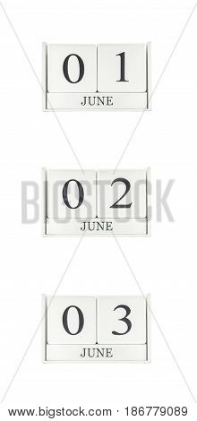 Closeup group of white wooden calendar with black 1 june 2 june 3 june word three date calendar isolated on white background
