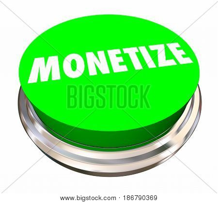 Monetize Button Make Money Revenue Stream 3d Illustration