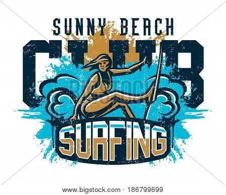 Design for printing on a T-shirt, girl surfer drifting through the waves. Extreme sport, beach, sunny coast, lettering, text. Vector illustration, grunge effect.